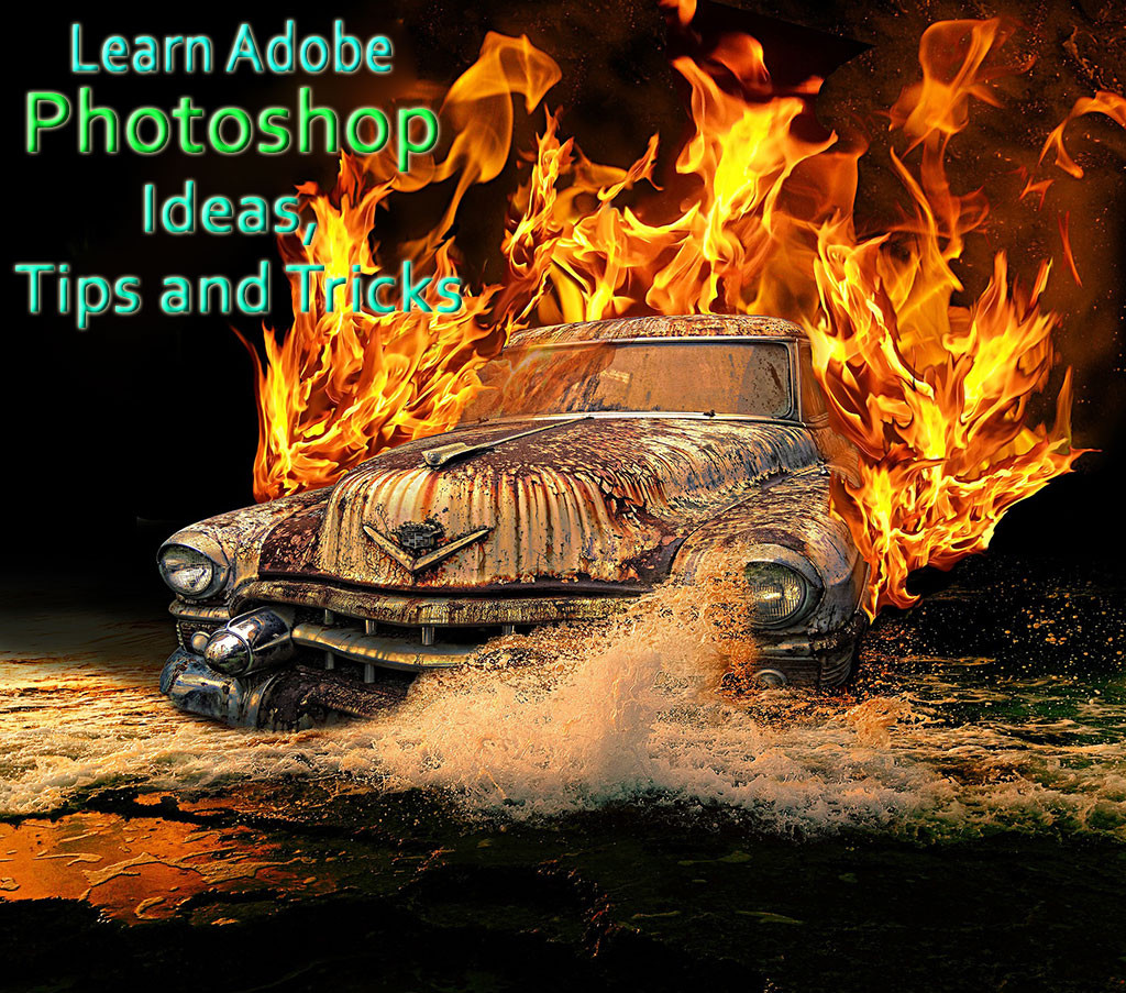 Learn Adobe Photoshop Ideas, Tips and Tricks