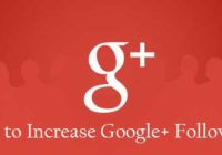 Tips to Increase Google Plus Followers