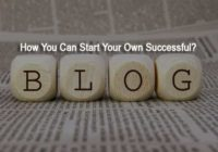 How You Can Start Your Own Successful Blog?