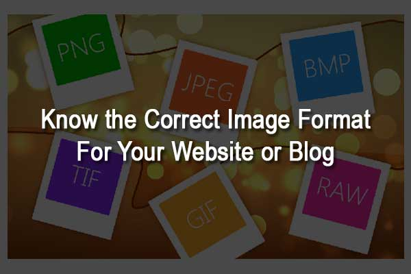 Know the Correct Image Format for Your Website or Blog