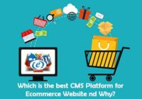Which is the best CMS Platform for Ecommerce Website and Why?