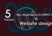 5 Factors why WordPress is Leading CMS in Website design