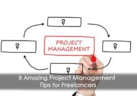 8 Amazing Project Management Tips for Freelancers
