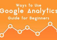 Ways to Use Google Analytics Guide for Beginners