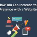 Tips On How You Can Increase Your Online Presence with a Website