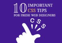 10 Important CSS Tips for Fresh Web Designers