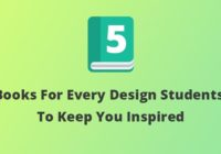 5 Books For Every Design Students To Keep You Inspired
