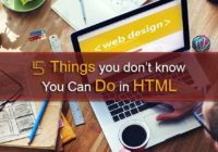 5 Things you don't know You Can Do in HTML