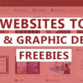 Best Websites To Find Web & Graphic Design Freebies