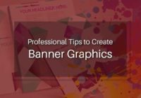 Professional Tips to Create Banner Graphics