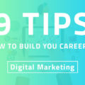 How To Build Your Career In Digital Marketing
