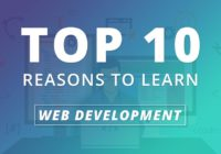 Top 10 Reasons To Learn Web Development