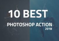 10 Best Photoshop Actions of 2018