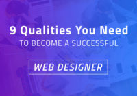 9 Qualities You Need To Become a Successful Web Designer