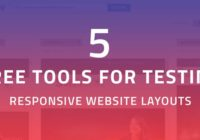 Tools For Testing Responsive Website Layouts