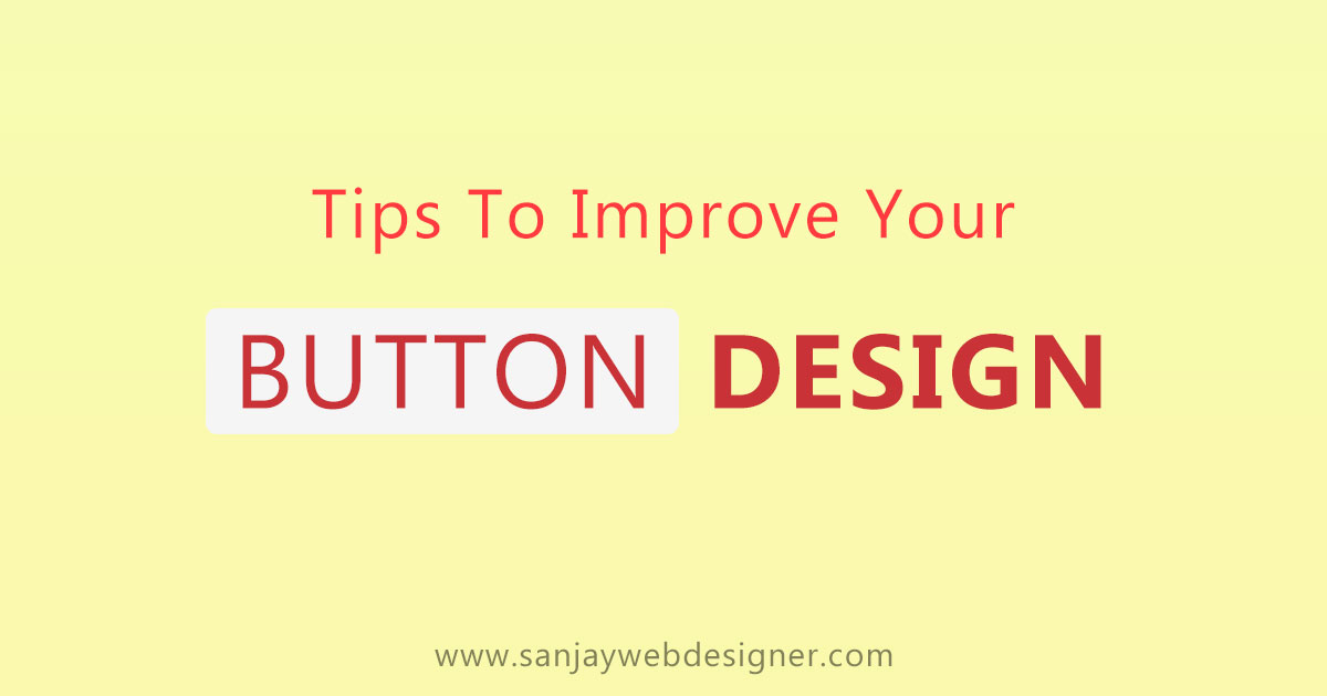 Simple Tips To Improve Your Button Design