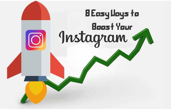 8 Easy Ways To Boost Your Instagram In 2018