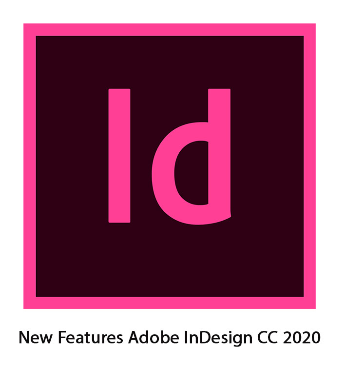 What's New Features Of Adobe InDesign CC 2020 And It's Uses